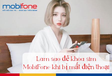 Cách khóa sim Mobifone khi điện thoại bị mất như thế nào?