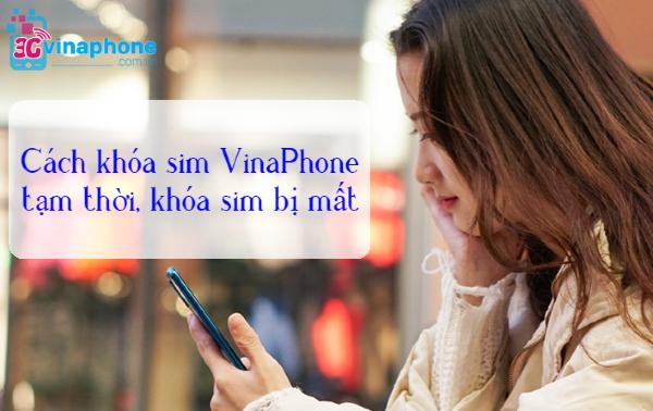 Làm sao để khóa sim Vinaphone khi bạn bị mất điện thoại?