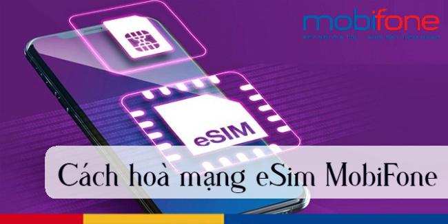 Hướng dẫn hoà mạng eSim MobiFone chính xác nhất