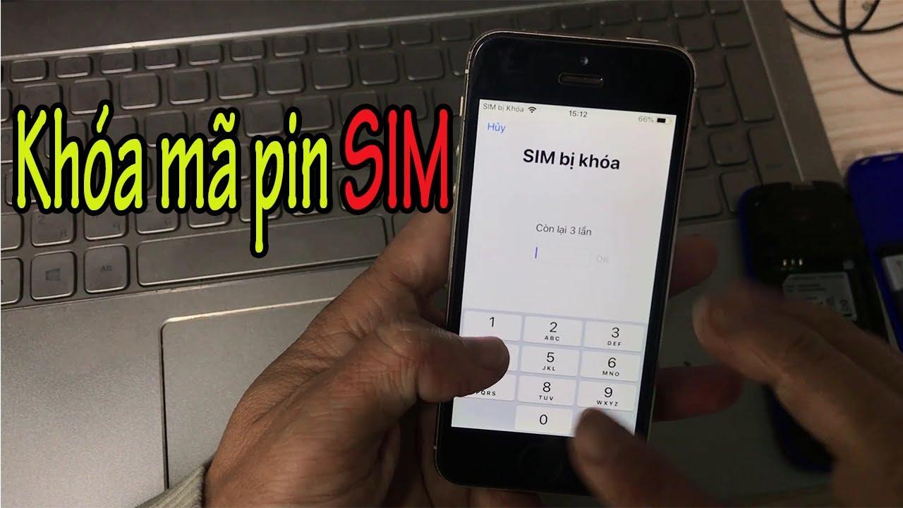 Hướng dẫn cách bật khóa mã pin SIM Viettel, Vinaphone, Mobifone